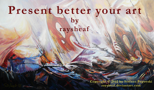 Present better your art by raysheaf