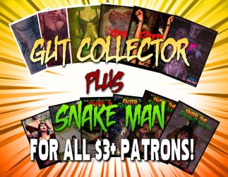 GUT COLLECTOR PLUS SNAKEMAN SERIES AT MY PATREON! by PerilComics