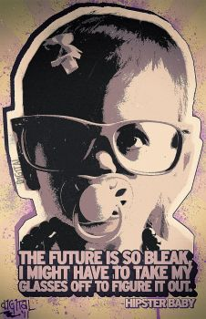 Hipster Baby: Bleak Future by d1g1talco