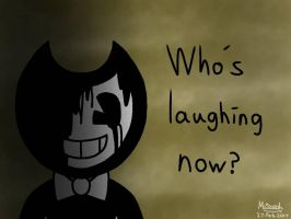 Who's Laughing Now? (Bendy and The Ink Machine) by WaffleBunnyPie