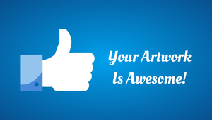 Your Artwork Is Awesome! by michaelsboost