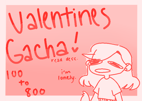 |closed| valentines gacha by createrax