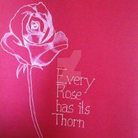 Every Rose has its Thorn by art-girl111