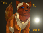 This is my Kingdom Come by TheWrathofEnvy