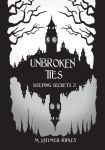 Unbroken Ties (Keeping Secrets 2) Prologue by mlatimerridley