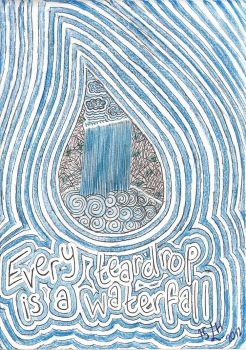 Every Teardrop Is A Waterfall by 15LuccaHunter