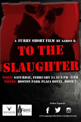 To the Slaughter- Movie Screening Flyer by Equus-21