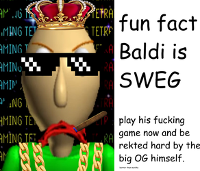 You better BOW DOWN to Lord Baldi by ChosenMii