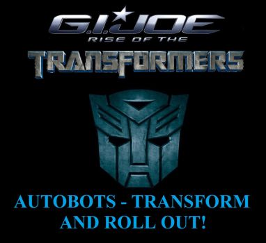G. I. Joe Rise Of The Transformers - Roll Out! by Sideswipe217