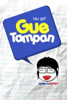 gue tampan by spiderio