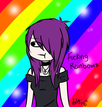 . uh yeah fucking rainbows . by Dickfit