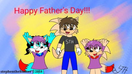 Happy Father's Day 2018!!!  by stephenthehunter