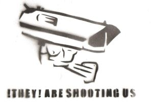 They Are Shooting Us by GraffitiWatcher