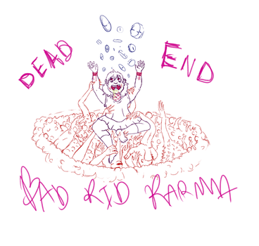 BAD KID KARMA by Sea-Salt-Child
