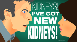 Kidneys! I've Got New Kidneys! by jonizaak