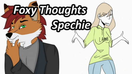 Foxy Thoughts: Spechie by NaitaidaiFoxxoll