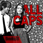 Cover submission for ALL CAPS by cinagrace11