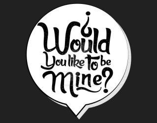 Would you like to be mine? by daniacdesign