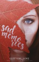 Sad Memories: Wattpad Book Cover by SkaWhiteraven
