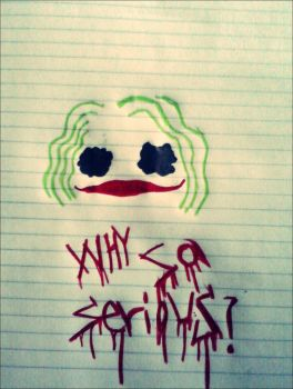 Why So Serious? by InfinityHellYeah