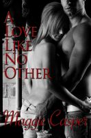 A LOVE LIKE NO OTHER by scottcarpenter