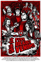 Five Deadly Venoms Movie Poster by legendaryweapons