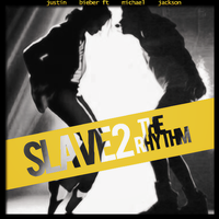 +Slave To The Rhythm -Michael ft Justin.|DESCARGA| by MarEditions1