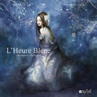 L'Heure Bleue by annick