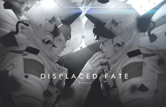 Displaced Fate by Kyokazu