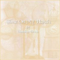 Time On My Hands by gothika-brush