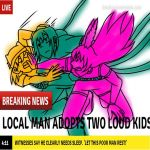 Local Man Adopts Two Loud Kids by forestchick501