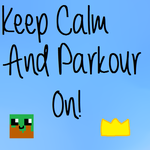 Keep Calm and Parkour On by fantagerocks2013