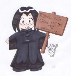 Rowling Made Me... by kinata by SnapeNonAnon