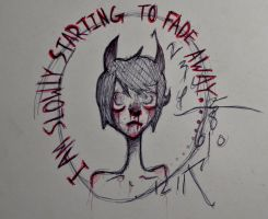 I am Slowly Starting to Fade Away by Theanimalparade