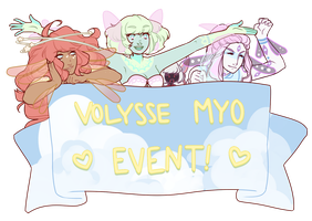 VOLYSSE MYO EVENT [CLOSED] by cvrryspice
