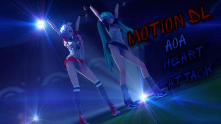 [MMD] AOA - Heart Attack [MOTION DL] by MaxutkaMaximus