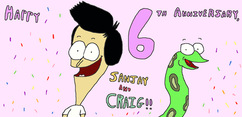 Happy 6th Anniversary, Sanjay and Craig!!!! by puppyluv1993