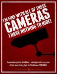 I'm OK With Cameras! I've got nothing to Hide! by luvataciousskull