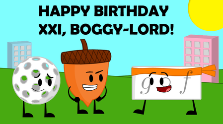 Happy (21st) birthday, Boggy-Lord! by RejahCityWonders