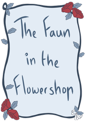 The Faun in the Flower Shop: Title Page by Kaydreamer