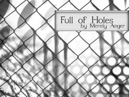 Full of Holes for Wallpaper by merely-anger