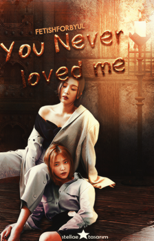 you never loved me / Wattpad Book Cover 13 by sahlimamat