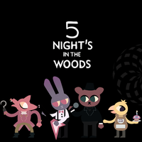 5 Nights Into the woods by metagirl-97