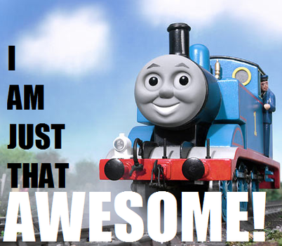 Thomas: Just That Awesome by TheSuigi