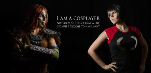 I am a Cosplayer by TarasqueProductions