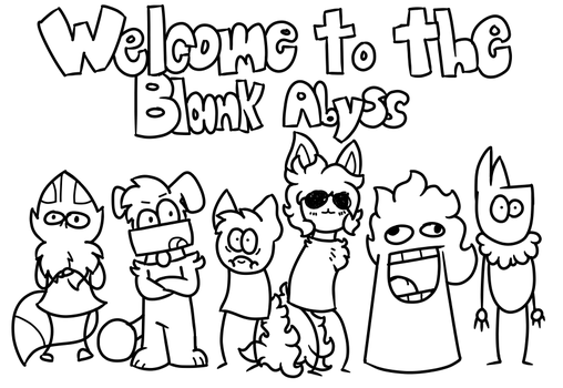 Welcome To The Blank Abyss by Cerpcake