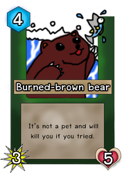 Burned-brown Bear card :P by Alpha072