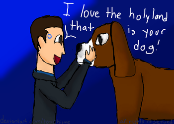 I Love the Holy Land that is Your Dog by ToyChiime