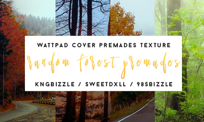 Random Forest's Premades by kngbizzle by sweetdxll