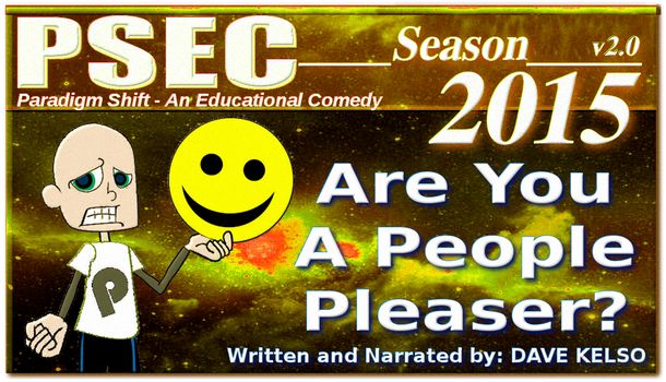 PSEC 2015 Are You A People Pleaser? by paradigm-shifting